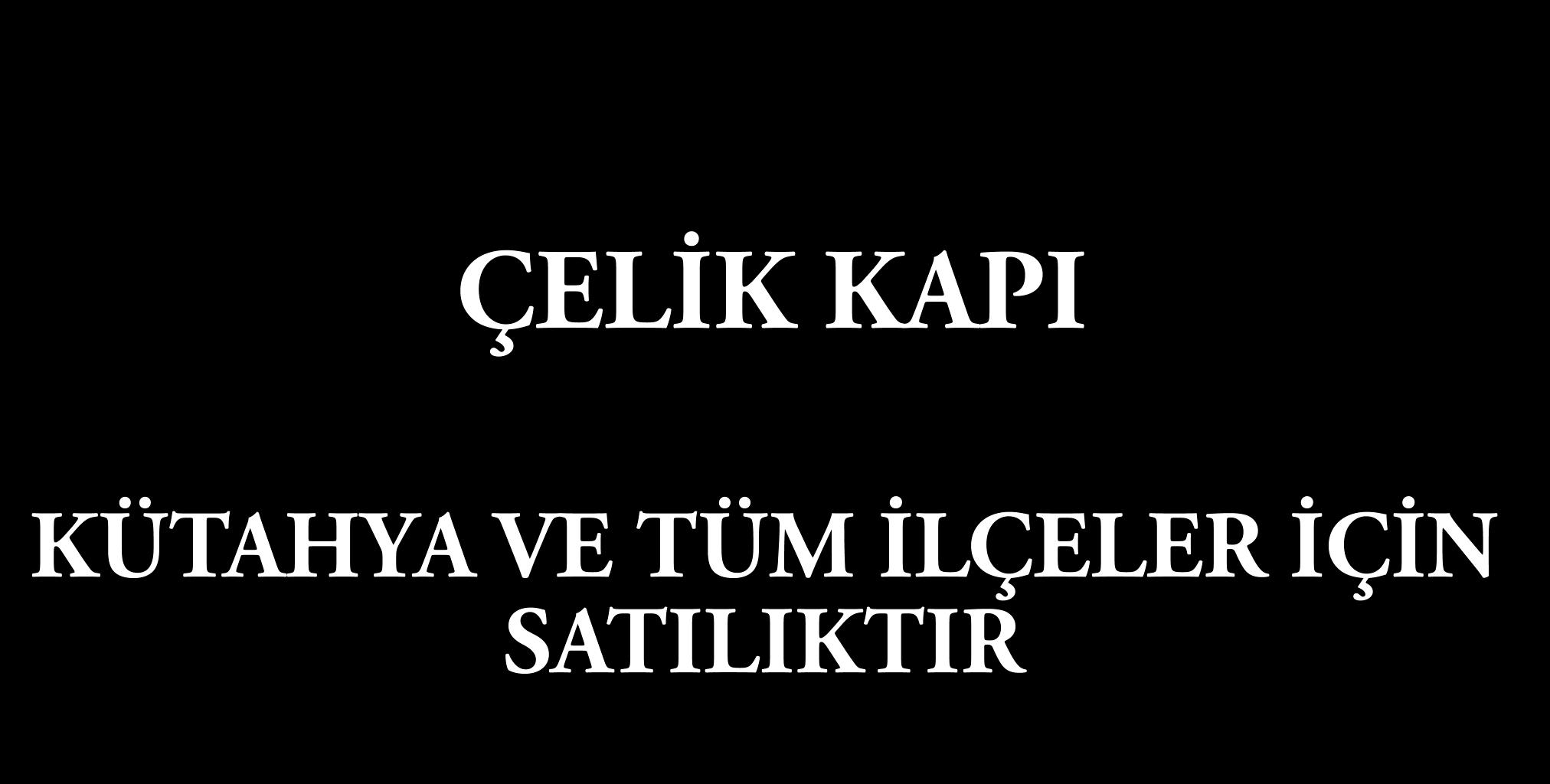 ÇELİK KAPI